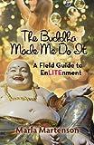 The Buddha Made Me Do it: A Memoir