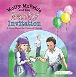 Molly McBride and the Party Invitation: A Story About the Virtue of Charity (Volume 3)