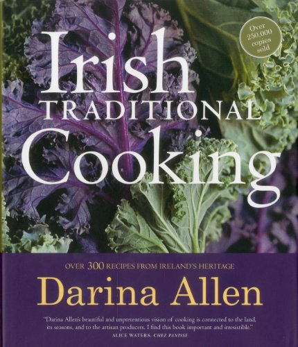 Irish Traditional Cooking: Over 300 Recipes from Ireland's Heritage by Darina Allen