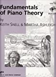 Fundamentals of Piano Theory : Level 1, Snell, Keith and Ashleigh, Martha, 0849762545