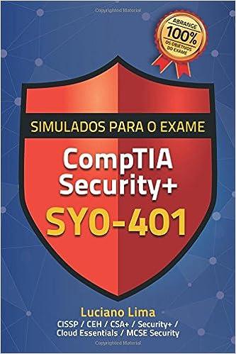 Amazon.com: Simulados para a Certificação CompTIA Security+ SY0-401 (Portuguese Edition) (9781549870859): Luciano Lima: Books