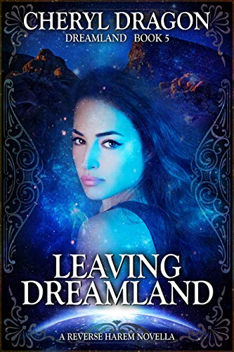 Leaving Dreamland: Dreamland Book 5