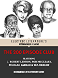 The 200 Episode Club: Original Fiction and Poetry (Electric Literature's Recommended Reading)