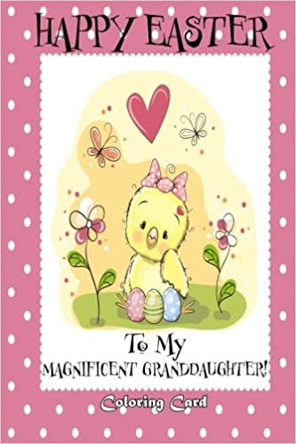 Happy easter to my magnificent granddaughter coloring card happy easter to my magnificent granddaughter coloring card personalized card easter messages greetings poems for children florabella publishing m4hsunfo