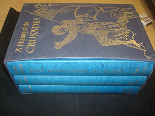 A History of the Crusades (Complete in Three Volumes)