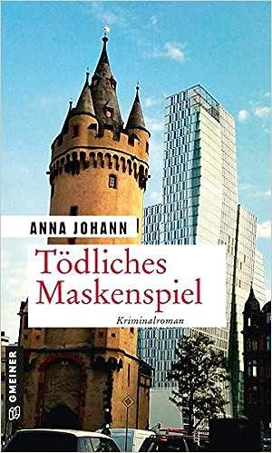 Tödliches Maskenspiel: Kriminalroman (Privatdetektivin Sabine Reichert) (Kriminalromane im GMEINER-Verlag)