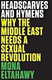 Headscarves And Hymens by Mona Eltahawy (2015-04-21)