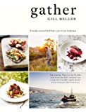 Gather: Everyday Seasonal Food from a Year in Our Landscapes