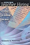 img - for Effective Teacher Hiring: A Guide to Getting the Best by Kenneth D. Peterson (2002-09-03) book / textbook / text book