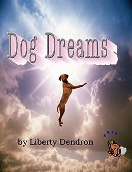 Dog Dreams by [Dendron, Liberty]
