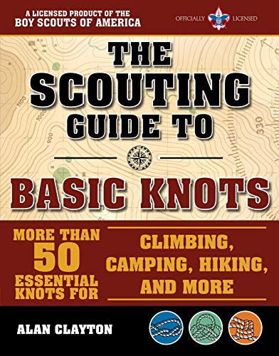 The Scouting Guide to Basic Knots: 50 Essential Knots for the Beginner