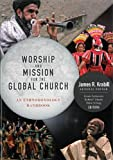Worship and Mission for the Global Church: an Ethnodoxolgy Handbook