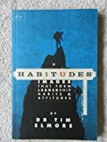 Habitudes, the Art of Connecting with Others (A Character Based Resource), Elmore, Tim, 0979294010