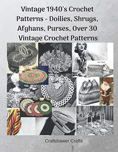 Vintage 1940's Crochet Patterns - Doilies, Shrugs, Afghans, Purses,  Over 30 Vintage Crochet ()