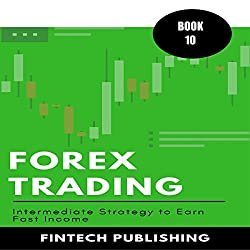 Forex Trading: Intermediate Strategy to Earn Fast Income