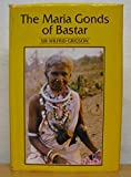 The Maria Gonds of Bastar 9780195628555