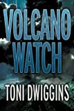 Volcano Watch, Toni Dwiggins, 146993924X
