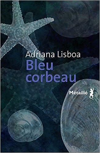 Bleu corbeau - Adriana Lisboa sur Bookys