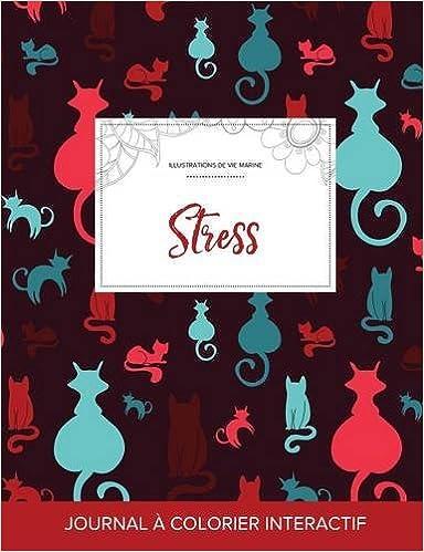 En ligne téléchargement Journal de Coloration Adulte: Stress (Illustrations de Vie Marine, Chats) pdf