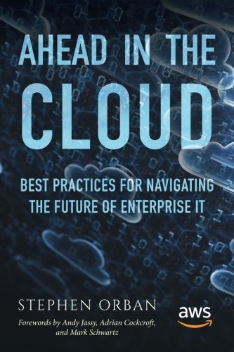 Ahead in the Cloud: Best Practices for Navigating the Future of Enterprise IT cover