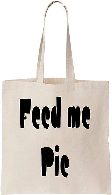 KRISSY Feed Me Pie Food Cool Tasty Perfect Sweet Funny Algodón Bag ...