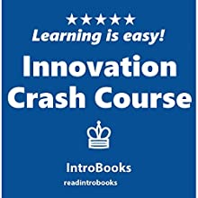 Innovation Crash Course Audiobook by IntroBooks Narrated by Andrea Giordani