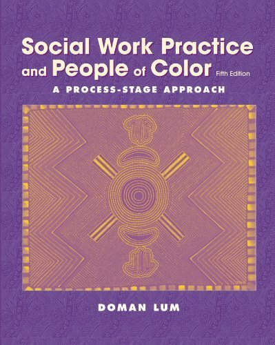 Social Work Practice and People of Color: A Process Stage Approach (Methods/Practice with Diverse Populations) 5th edition by Lum, Doman (2003) Paperback