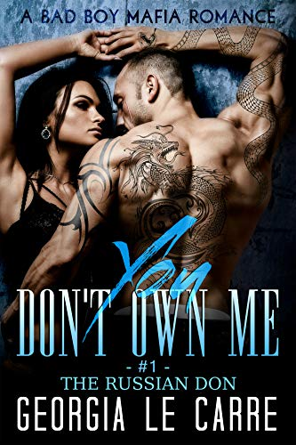 You Don't Own Me: A Bad Boy Mafia Romance (The Russian Don Book 1) (Best Place For A Happy Ending Massage)