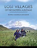 img - for Lost Villages of the Eastern Aleutians: Biorka, Kashega, Makushin book / textbook / text book
