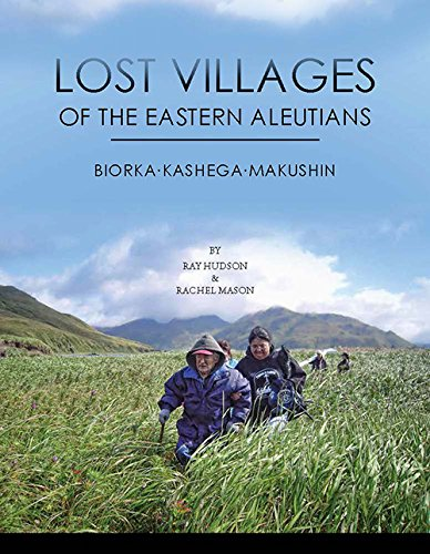 Book Cover: Lost villages of the Eastern Aleutians : Biorka, Kashega, Makushin