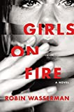 Image of Girls on Fire: A Novel