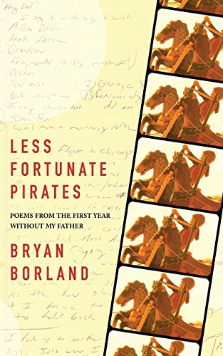 Less Fortunate Pirates: Poems from the First Year Without My Father