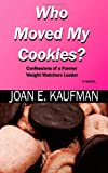 Who Moved My Cookies?, Joan Kaufman, 1494809109