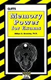 Memory Power for Exams, Cliffs Notes Staff and William G. Browning, 0822020599