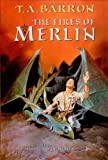 The Fires of Merlin, T. A. Barron, 0399230203