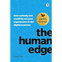 The Human Edge: How Curiosity and Creativity Are Your Superpowers in the Digital Economy