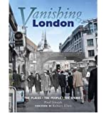 [ VANISHING LONDON THE PLACES. THE PEOPLE. THE STORIES BY JOSEPH, PAUL](AUTHOR)HARDBACK