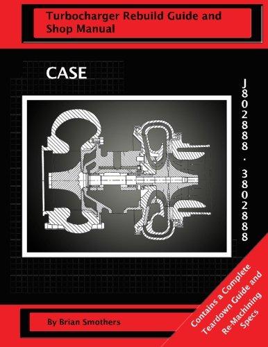 Download CASE Turbocharger J802888/3802888:: Turbo Rebuild Guide and Shop Manual ebook