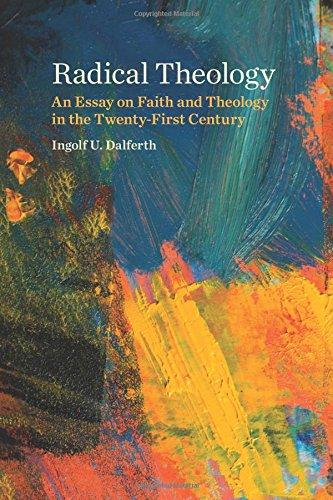 Radical Theology: An Essay on Faith and Theology in the Twenty-First Century ebook