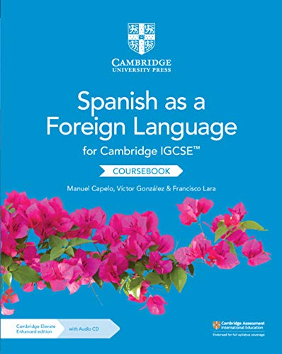 Cambridge IGCSE(TM) Spanish as a Foreign Language Coursebook with Audio CD and Cambridge Elevate Enhanced Edition (2 Years) (Cambridge International IGCSE) (Spanish Edition) ()