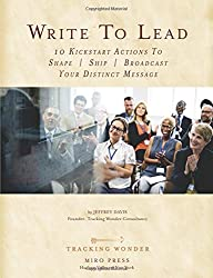 Write To Lead: 10 Kickstart Actions to Shape, Ship, Broadcast Your Distinct Message