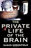 img - for The Private Life of the Brain: Emotions, Consciousness, and the Secret of the Self book / textbook / text book