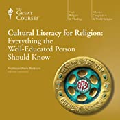Cultural Literacy for Religion: Everything the Well-Educated Person Should Know |  The Great Courses