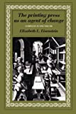 img - for The Printing Press as an Agent of Change: Communications and Cultural Trans (Complete in One Volume) book / textbook / text book