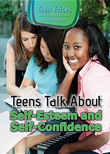 Teens Talk about Self-Esteem and Self-Confidence