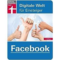 Facebook: Profil erstellen, Freunde finden, Funktionen entdecken (Digitale Welt für Einsteiger)