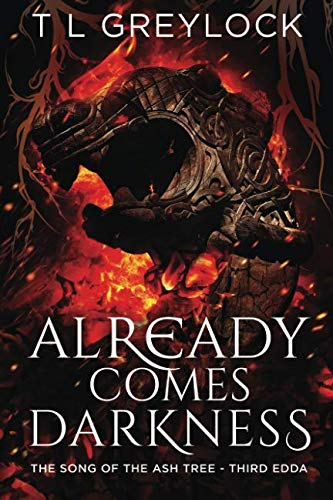 Already Comes Darkness (The Song of the Ash Tree) (Volume 3)