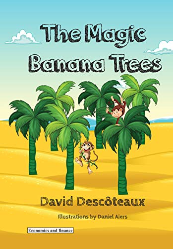 The magic banana trees (Economics and finance for kids Book 2) par [Descoteaux, David]