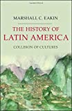 img - for The History of Latin America: Collision of Cultures (Palgrave Essential Histories Series) book / textbook / text book