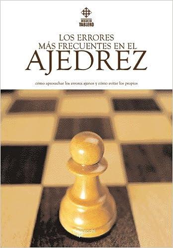 Los errores más frecuentes en el ajedrez Saber vivir: Amazon.es: Equipo, de Expertos 2100: Libros